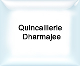 Quincaillerie Dharmajee